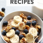 The 9 Best Oatmeal Recipes On The Planet – Fit Foodie Finds – Healthy Recipes Oats