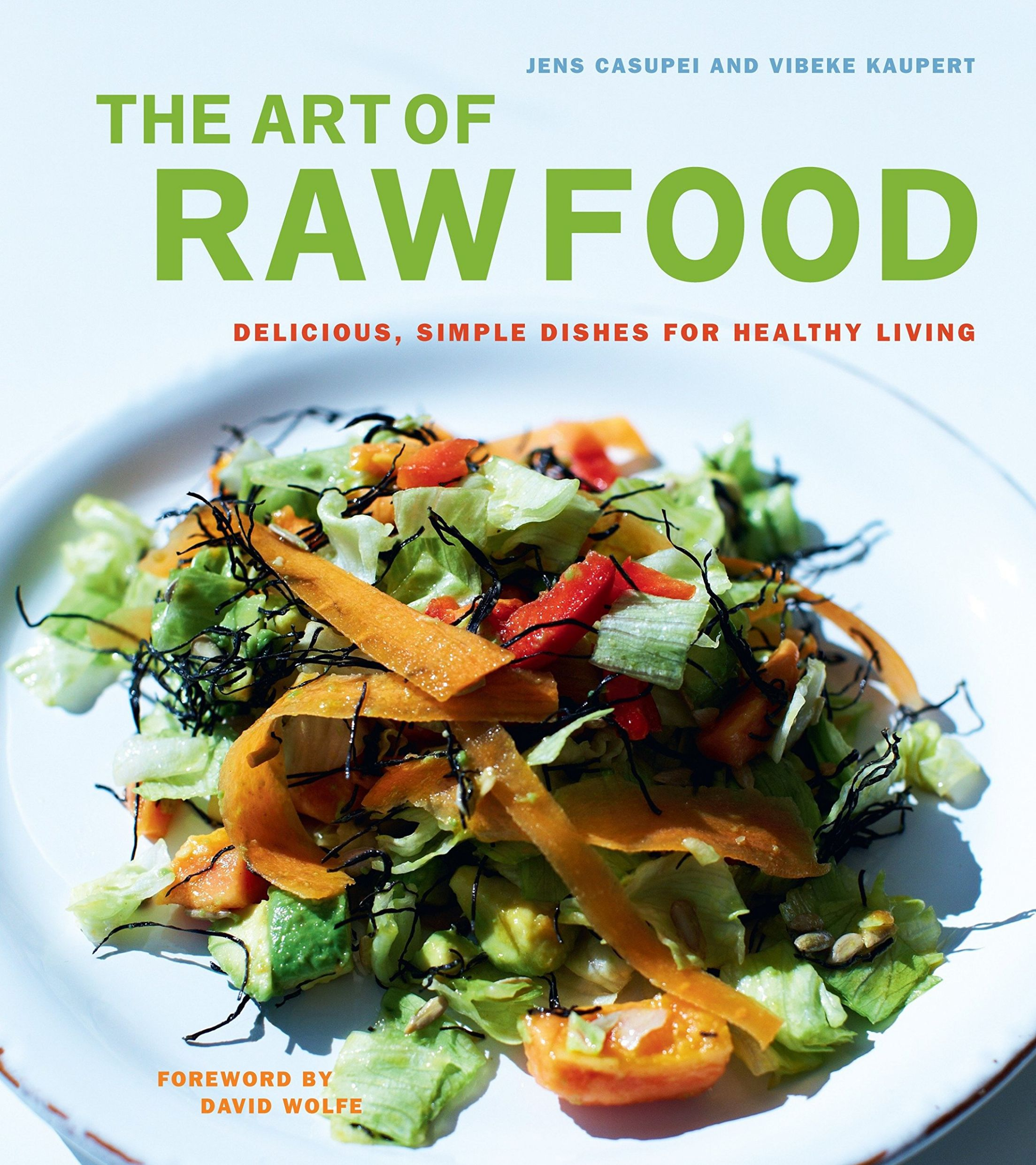 The Art of Raw Food: Delicious, Simple Dishes for Healthy Living ..