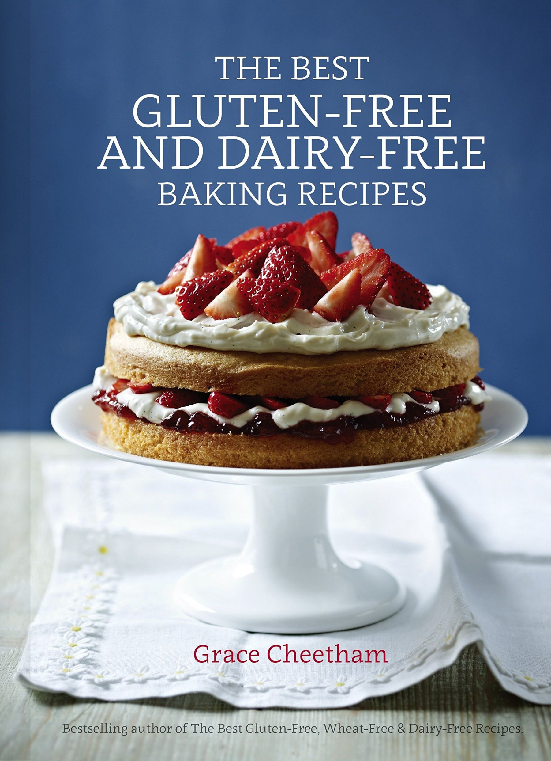 The Best Gluten-Free and Dairy-Free Baking Recipes: Cheetham ..