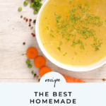 The Best Homemade Chicken Stock Recipe (aka Bone Broth) – Soup Recipes Using Chicken Stock