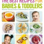 The Best Recipes For Babies & Toddlers By Renée Elliott – Food Recipes For Babies