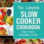 The Complete Slow Cooker Recipe Book: Simple Recipes Extraordinary Results  ebook by Charlie Mason - Rakuten Kobo