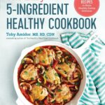 The Easy 10 Ingredient Healthy Cookbook: Simple Recipes To Make ..
