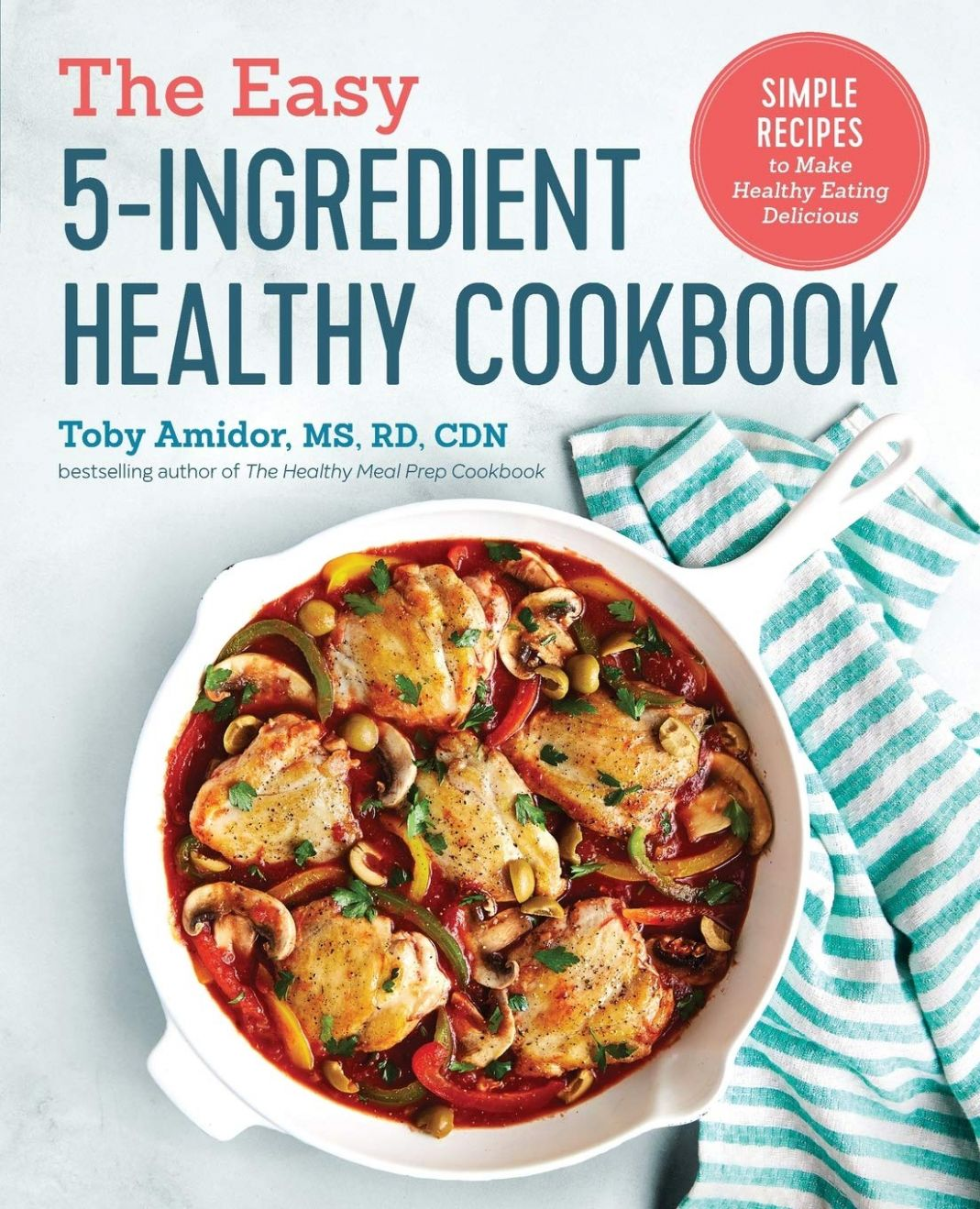 The Easy 10-Ingredient Healthy Cookbook: Simple Recipes to Make ..