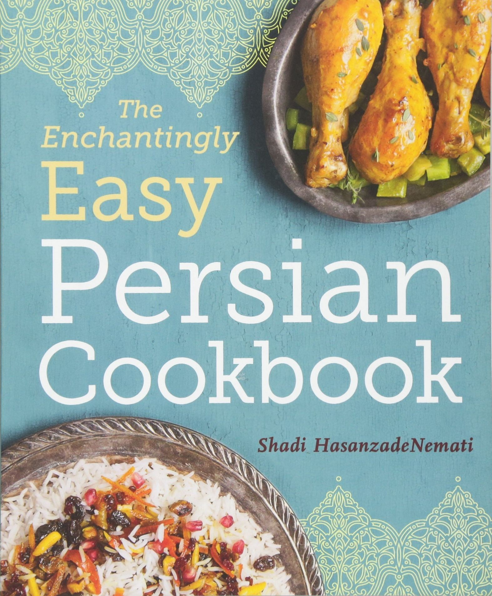 The Enchantingly Easy Persian Cookbook: 10 Simple Recipes for Beloved  Persian Food Favorites - Simple Recipes Online