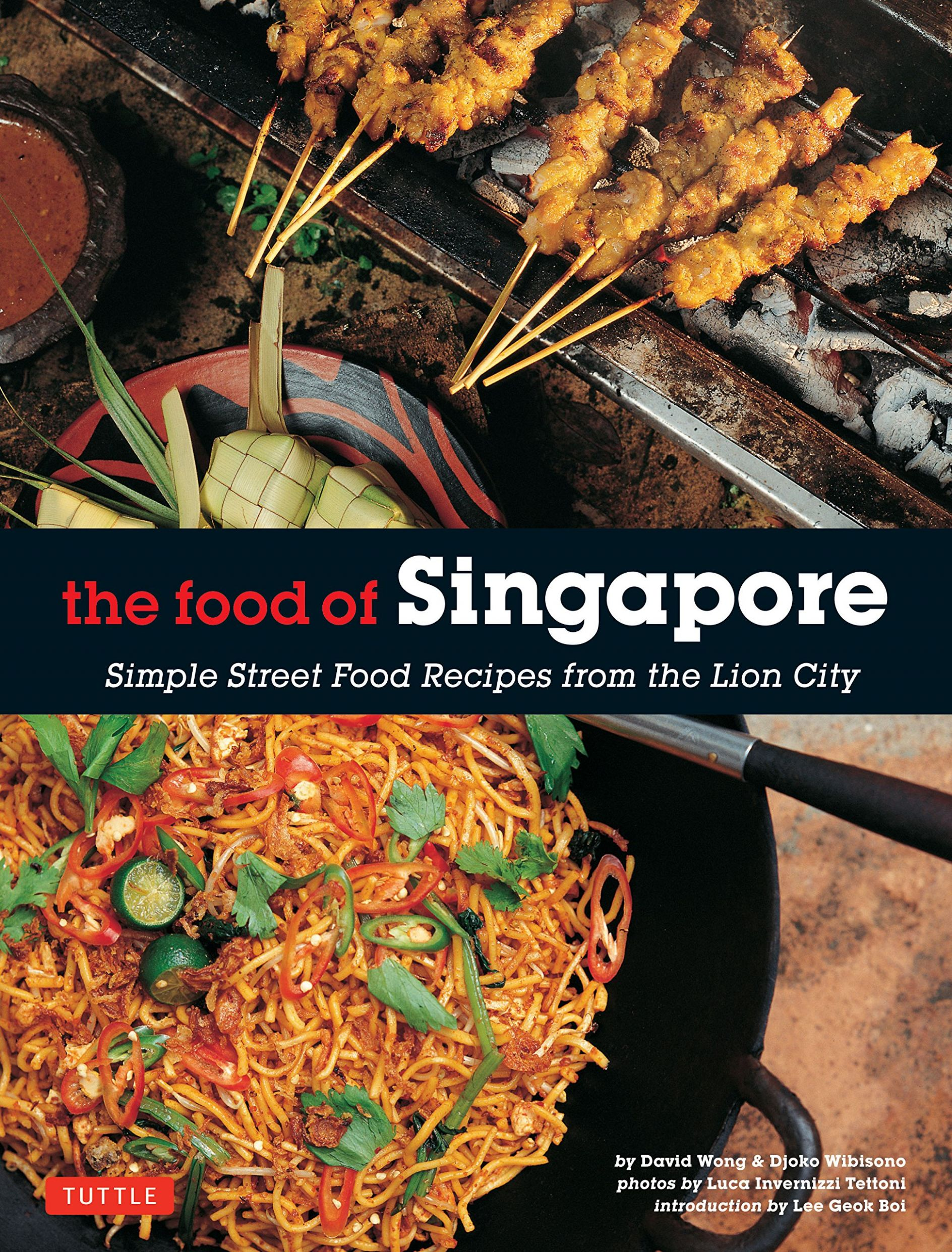 The Food of Singapore: Simple Street Food Recipes from the Lion ..