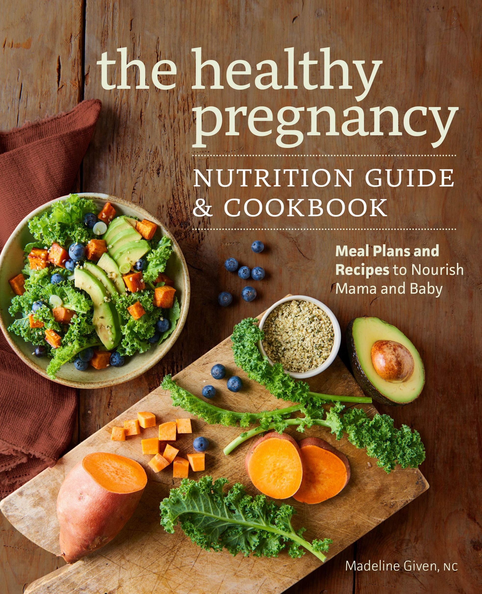 The Healthy Pregnancy Nutrition Guide & Cookbook: Meal Plans and ..