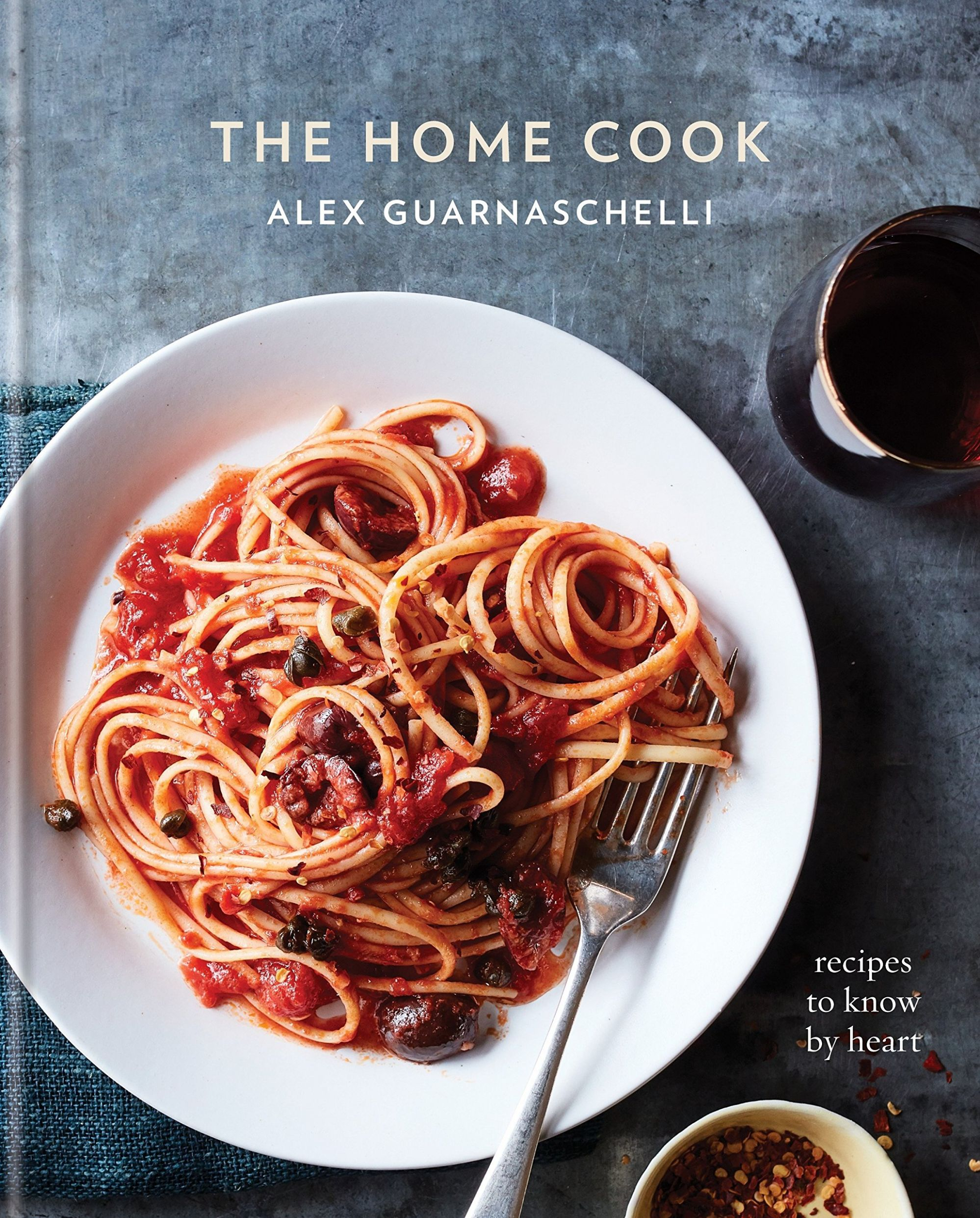 The Home Cook: Recipes to Know by Heart: A Cookbook: Guarnaschelli ..