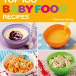 The Top 10 Baby Food Recipes By Christine Bailey – Food Recipes For Babies