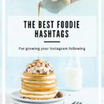 The Ultimate Guide To Hashtags For Food Bloggers – The Simple ..