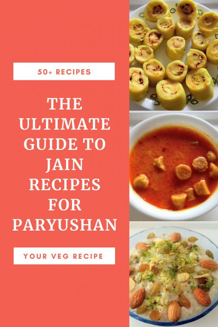 The Ultimate Guide to Jain Recipes for Paryushan | Jain recipes ..