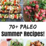 The Ultimate Paleo Summer Recipes Roundup! • Oh Snap! Let's Eat ..