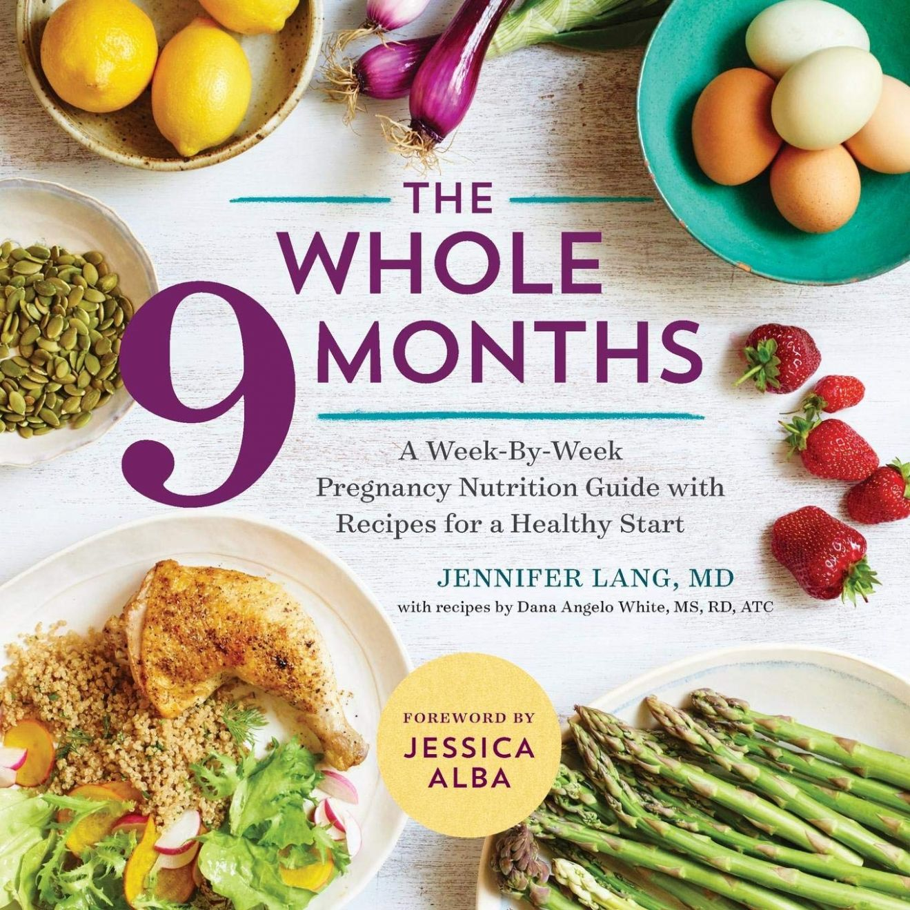 The Whole 11 Months: A Week-By-Week Pregnancy Nutrition Guide with ..