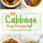 Top 10 Cabbage Soup Recipes For Weight Loss – Soup Recipes For Weight Loss