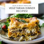 TOP 11 Vegetarian Dinners | Feasting At Home – Recipes Vegetarian Meals