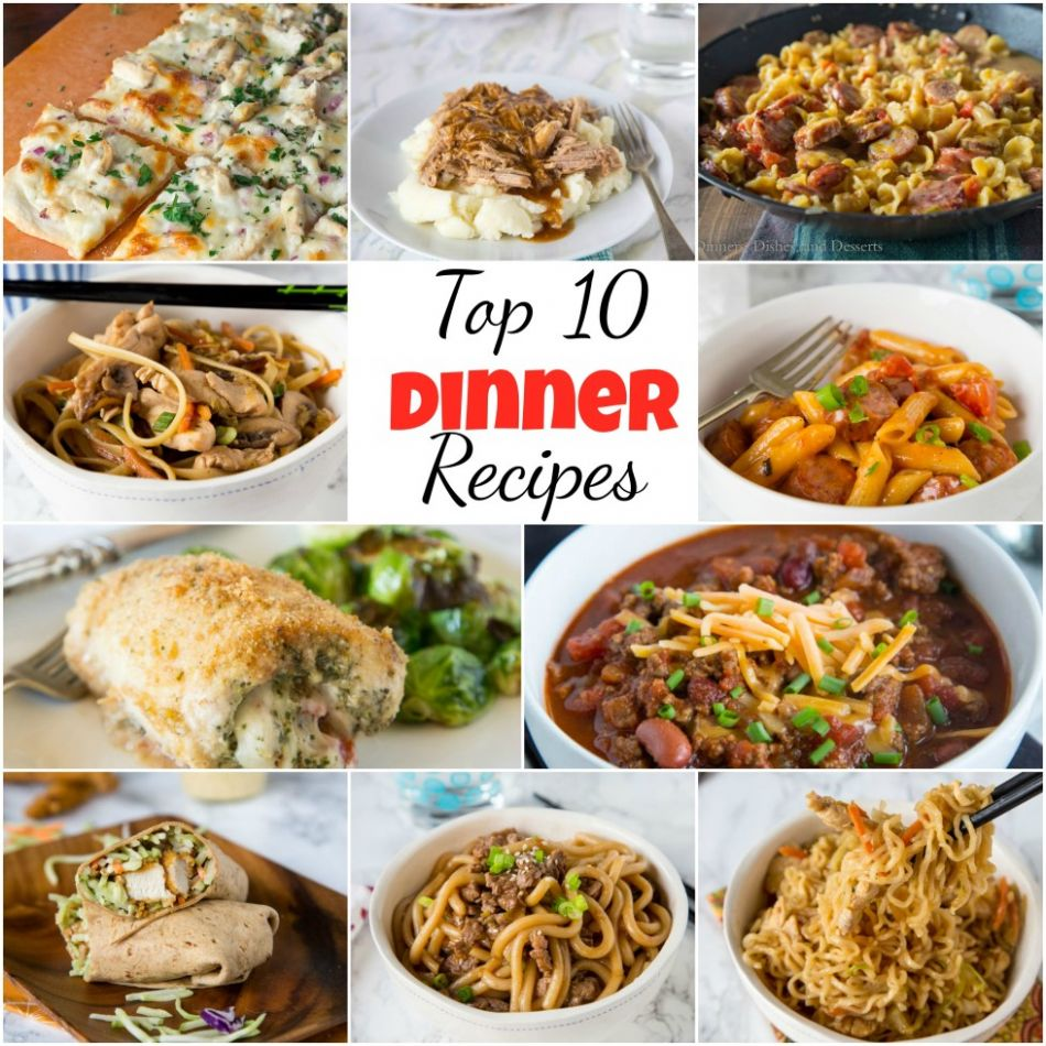 Top 12 Dinner Recipes - Dinners, Dishes, and Desserts - Dinner Recipes Blog