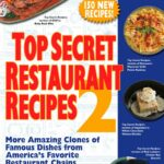 Top Secret Restaurant Recipes 12: More Amazing Clones Of Famous ..