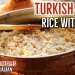 Turkish Pilaf With Orzo | Best Turkish Side Dish – Turkish Food Recipes Youtube