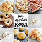 Two Ingredient Dough Recipes – Simple Recipes Not Many Ingredients