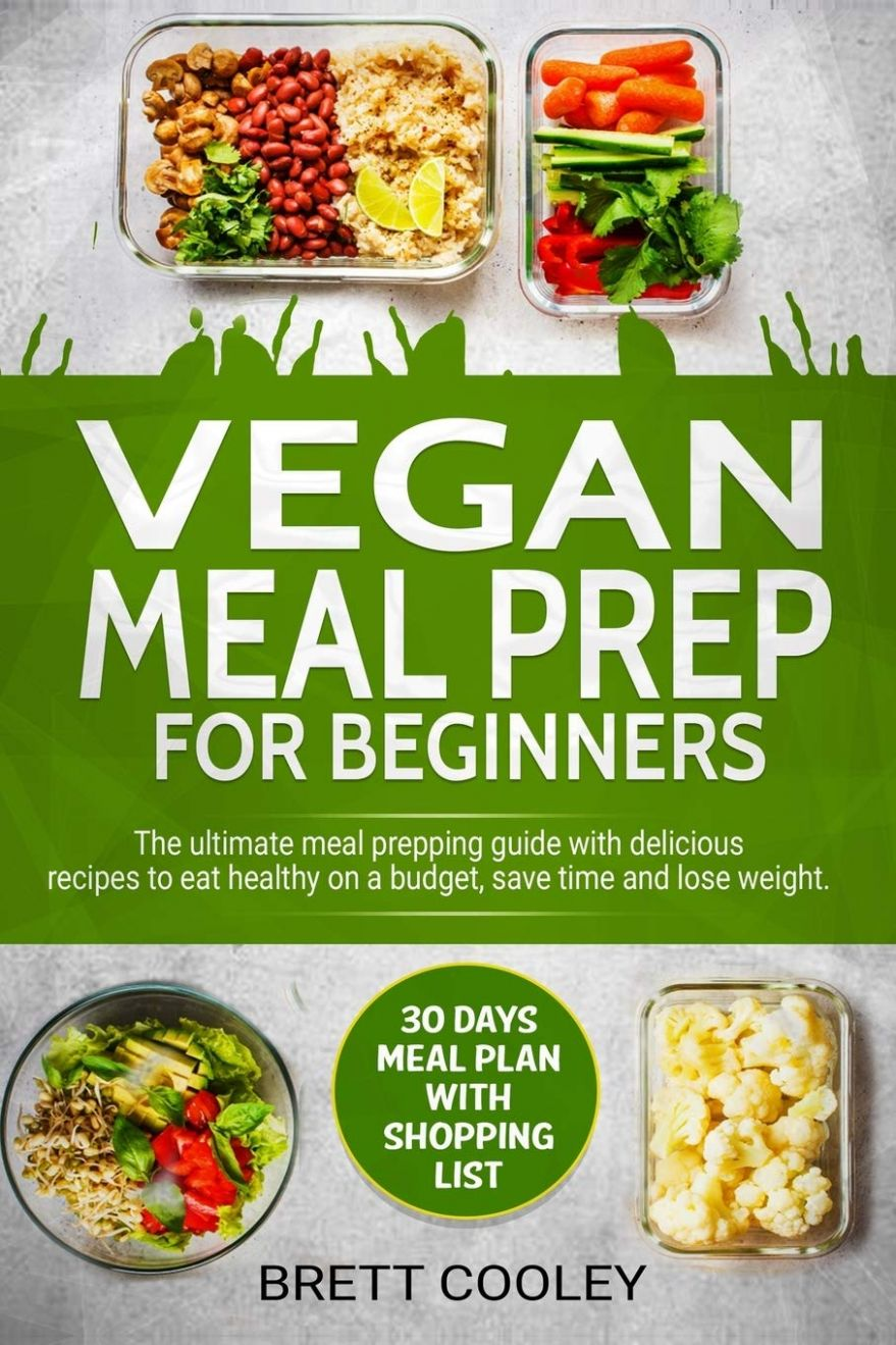 Vegan Meal Prep for Beginners: The ultimate meal prepping guide ..