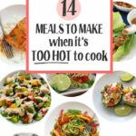 What To Make When It's Too Hot To Cook • One Lovely Life – Summer Recipes Hot Weather
