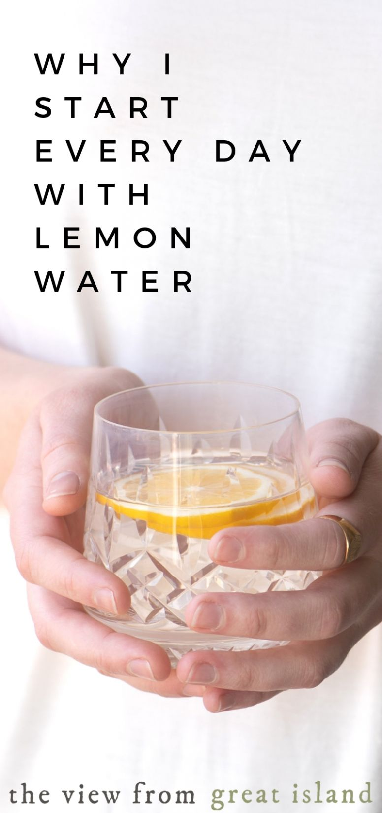 Why I Start Every Day With Lemon Water | The View from Great Island