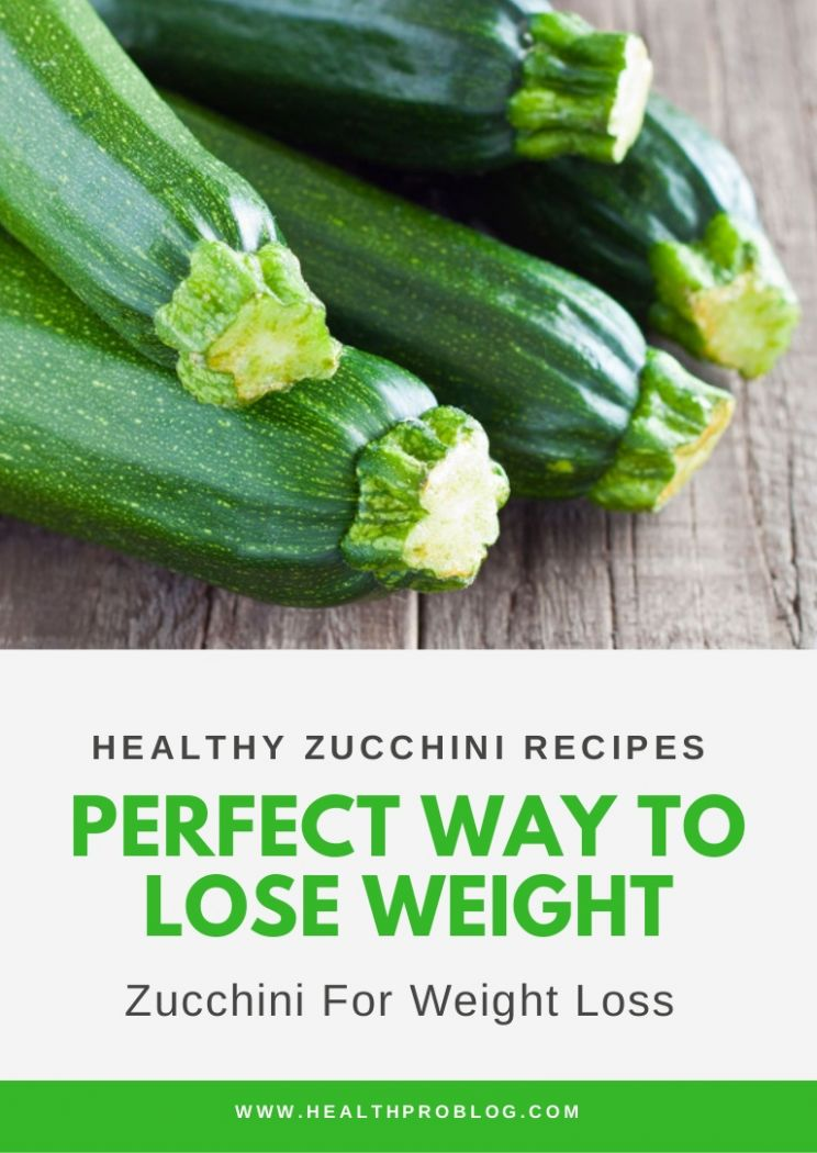 Zucchini For Weight Loss - Healthy Zucchini Recipes For Weight Loss